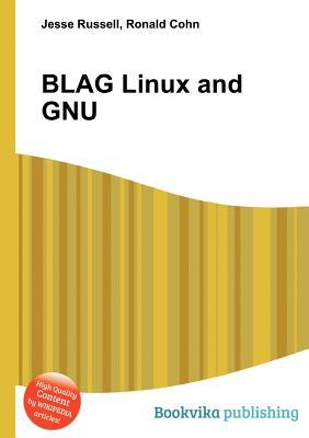 Blag Linux and Gnu  by  Jesse Russell