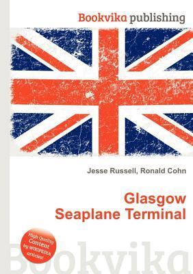 Glasgow Seaplane Terminal  by  Jesse Russell