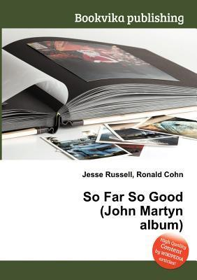 So Far So Good  by  Jesse Russell