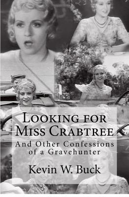 Looking for Miss Crabtree: And Other Confessions of a Gravehunter Kevin W. Buck