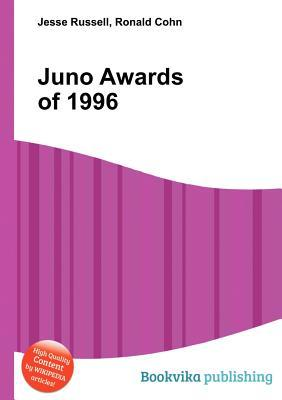 Juno Awards of 1996  by  Jesse Russell