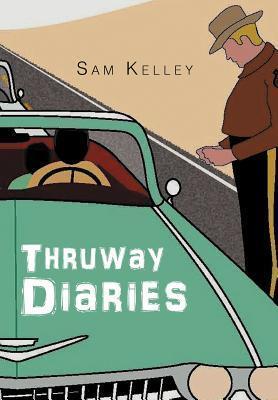 Thruway Diaries Sam Kelley