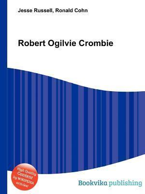 Robert Ogilvie Crombie Jesse Russell