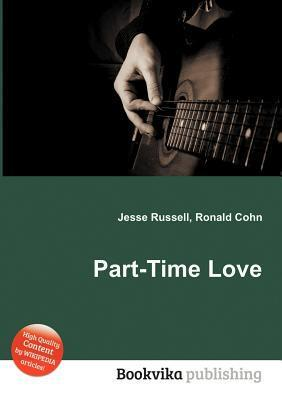 Part-Time Love  by  Jesse Russell