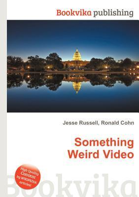 Something Weird Video  by  Jesse Russell