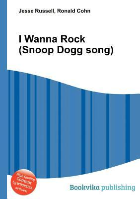 I Wanna Rock (Snoop Dogg Song)  by  Jesse Russell