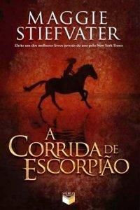 A Corrida de Escorpião  by  Maggie Stiefvater