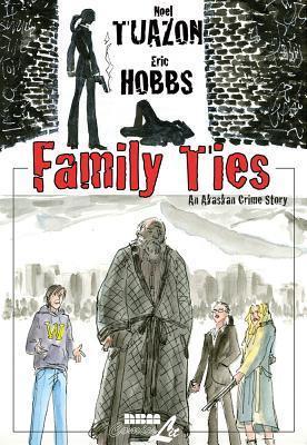Family Ties: An Alaskan Crime Drama  by  Eric Hobbs