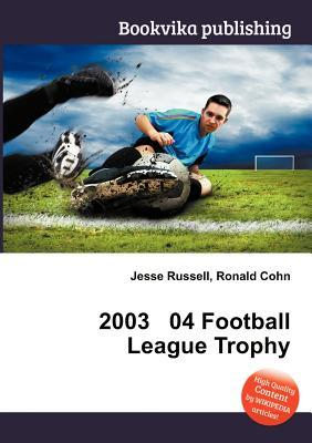 2003 04 Football League Trophy  by  Jesse Russell