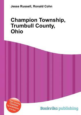 Champion Township, Trumbull County, Ohio  by  Jesse Russell