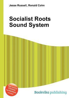 Socialist Roots Sound System  by  Jesse Russell