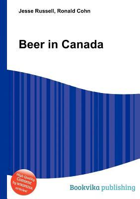 Beer in Canada Jesse Russell