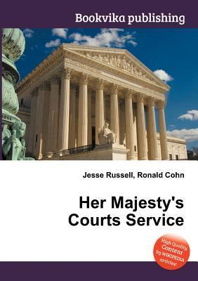 Her Majestys Courts Service  by  Jesse Russell
