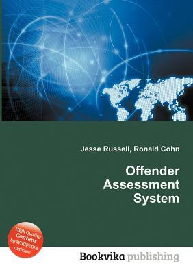 Offender Assessment System  by  Jesse Russell