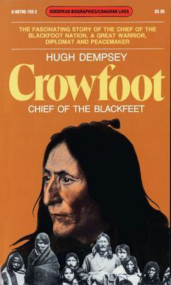 The Amazing Death of Calf Shirt and Other Blackfoot stories: Three Hundred Years of Blackfoot History  by  Hugh A. Dempsey