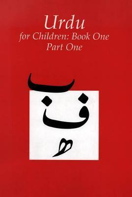 Urdu for Children, Book 1: Part 1  by  Sajida Alvi