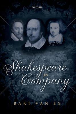 Shakespeare in Company Bart van Es