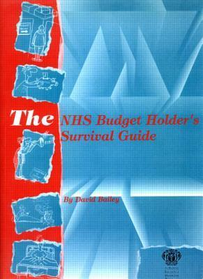 The NHS Budget Holders Survival Guide  by  David Bailey