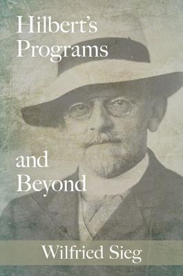 Hilberts Programs and Beyond Wilfried Sieg