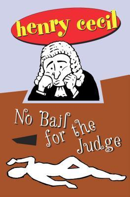 No Bail for the Judge  by  Henry Cecil