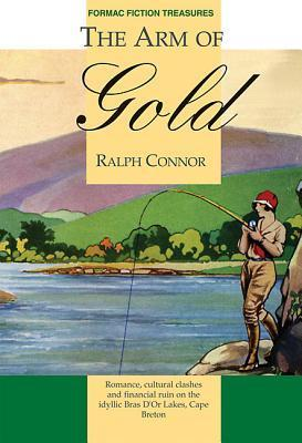 The Arm of Gold Ralph Connor