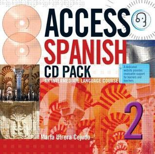 Access Spanish 2 CD and Transcript an Intermediate Language Course  by  Maria Utera Cejudo