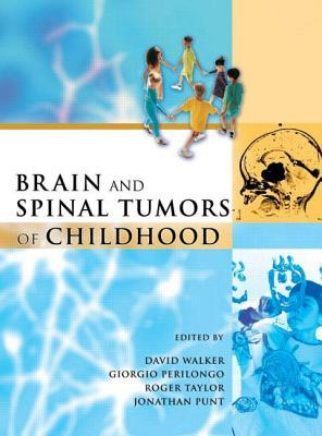 Brain and Spinal Tumors of Childhood  by  David A. Walker