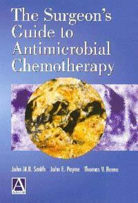 The Surgeons Guide To Antimicrobial Chemotherapy  by  John M.B. Smith