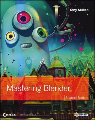 Mastering Blender Second Edition Tony Mullen