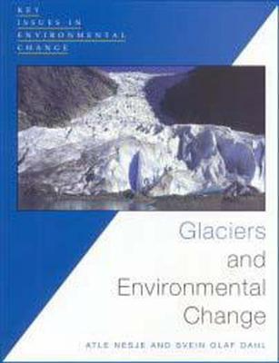 Glaciers And Environmental Change  by  Atle Nesje
