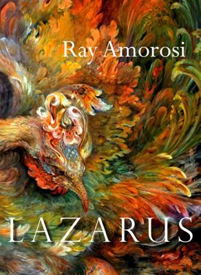 Lazarus: Poems  by  Ray Amorosi