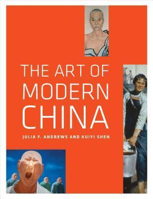 The Art of Modern China Julia F Andrews