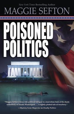 Poisoned Politics (A Molly Malone Mystery, #2)  by  Maggie Sefton