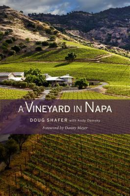 Vineyard in Napa  by  Doug Shafer