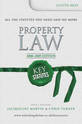 Key Statutes: Property Law  by  Judith Bray