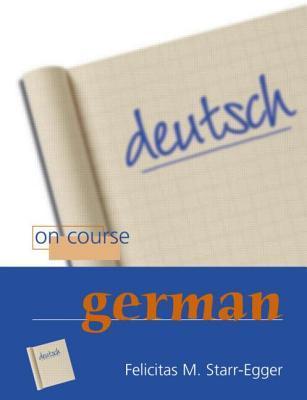 On Course German  by  Felicitas Starr-Egger