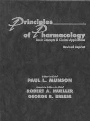 Principles Of Pharmacology: Basic Concepts & Clinical Applications  by  Paul L. Munson