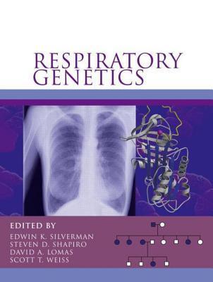 Respiratory Genetics Edwin K. Silverman