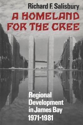Homeland for the Cree  by  R Salisbury