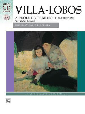 Villa-Lobos -- A Prole Do Bebe, No. 1: Book & CD  by  Heitor Villa-Lobos