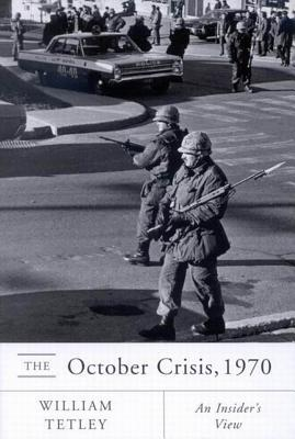 October Crisis, 1970: An Insider S View  by  William Tetley