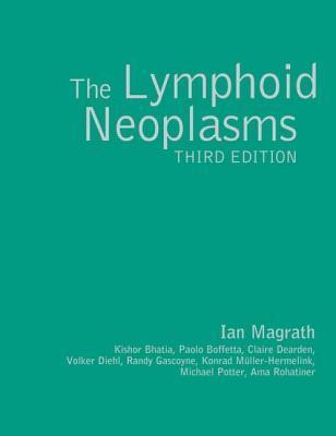 The Lymphoid Neoplasms Ian Magrath