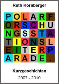 Polarforschungsstationsleiterparade  by  Ruth Kornberger