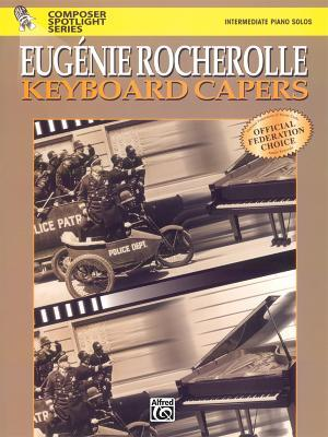 Keyboard Capers (Composer Spotlight Series)  by  Eugénie R. Rocherolle
