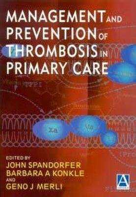 Management and Prevention of Thrombosis in Primary Care  by  John Spandorfer