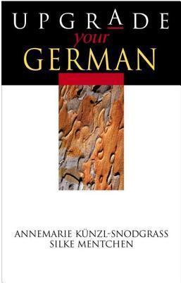 Upgrade Your German Annemarie Kunzl-Snodgrass