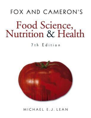 Fox & Camerons Food Science, Nutrition & Health Michael E.J. Lean