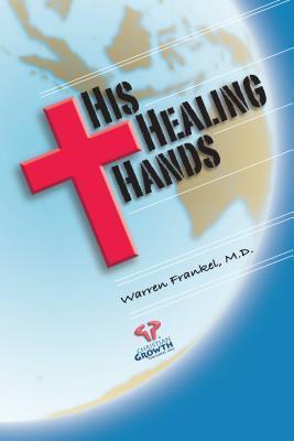 His Healing Hands Warren Frankel