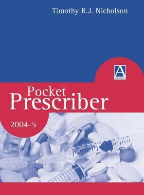 Pocket Prescriber: 2004-5  by  Timothy R. J. Nicholson