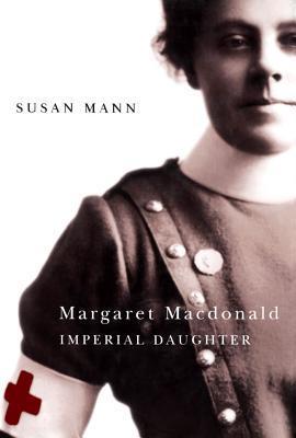 Margaret MacDonald: Imperial Daughter  by  Susan Mann
